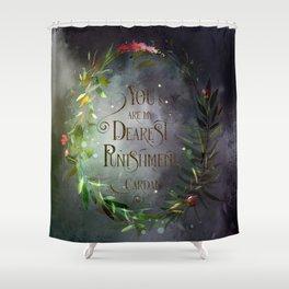 You are my dearest punishment. Cardan Shower Curtain
