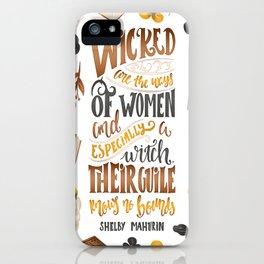 WICKED ARE THE WAYS OF WOMEN iPhone Case