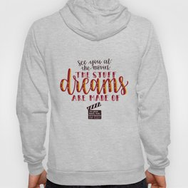 The Stuff Dreams Are Made Of Hoody