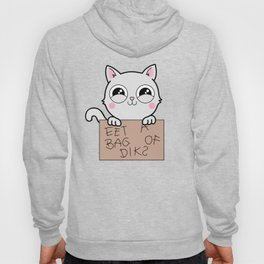 Here's Your Sign - Kitty Cat Says Eat a Bag of Dicks Hoody