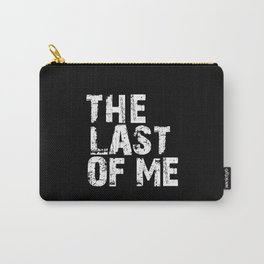 The Last Of Me - White Carry-All Pouch