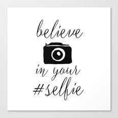 Believe in your selfie white Canvas Print