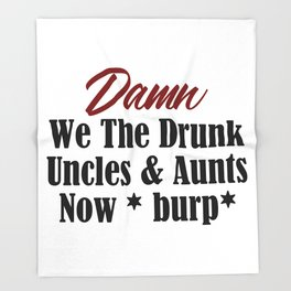 Funny Drunk Design Uncle Aunt Loves Alcohol Beer Booze Meme Throw Blanket