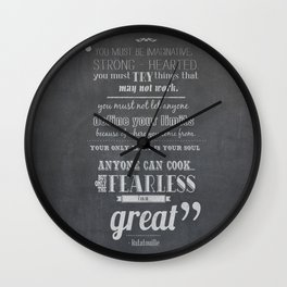 only the fearless can be great.. - Ratatouille Wall Clock