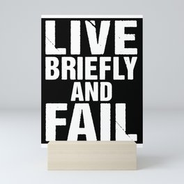 Geek Humor Gift Live Briefly and Fail Science Fiction Humor Mini Art Print