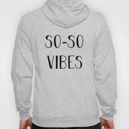 So-so Vibes Hoody