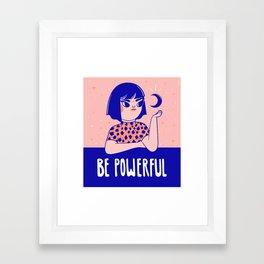 Be Powerful Framed Art Print