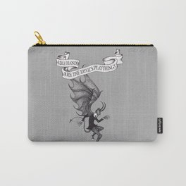 Idle Hands Are The Devil's Playthings Carry-All Pouch