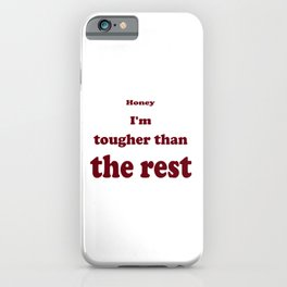 Tougher Than The Rest iPhone Case
