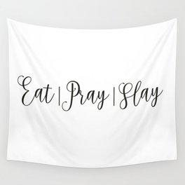 Eat Pray Slay Wall Tapestry