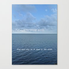 May Your Joys be as Deep as the Ocean Canvas Print