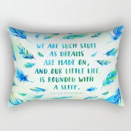 We are such stuff as dreams are made on Rectangular Pillow