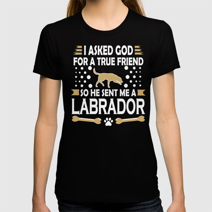 Labrador Dog Lovers True Friend T-shirt