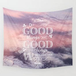 Karma ~ Do good things and good things will come your way Wall Tapestry
