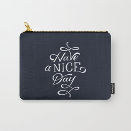 Have a nice day Carry-All Pouch