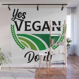 Yes Vegan Do It Wall Mural