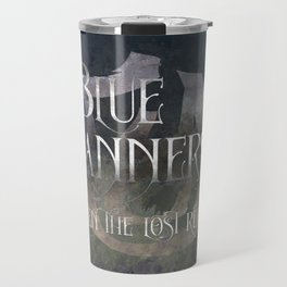 BLUE BANNERS when the lost return. Shadowhunter Children's Rhyme. Travel Mug