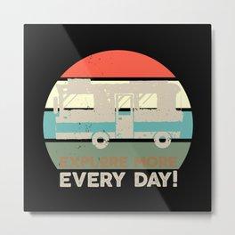 Explore More Every Day Camping Van Metal Print