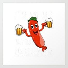 Drunk Sausage Wurst Brats Oktoberfest 2019 Party Prost Beer T-Shirt Art Print