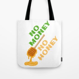 """Everything has it's price. """"No Money No Honey"""" Sexual Intention Fuck Bitch Relationship Wealth Tote Bag"""