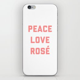 Peace Love Rosé Quote iPhone Skin