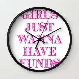 Girls just wanna have Wall Clock