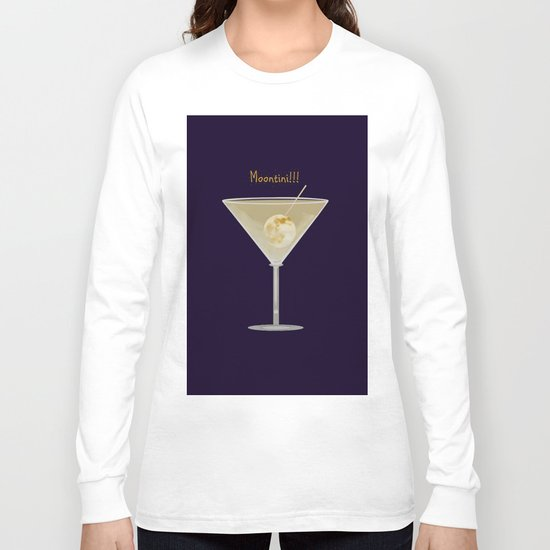 Time For A Moontini! Long Sleeve T-shirt