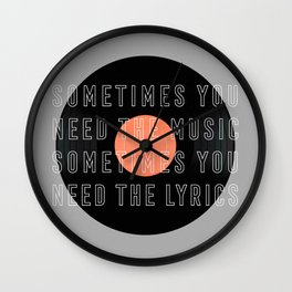 Sometimes You Need The Music Wall Clock