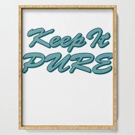 """""""Keep It Pure"""" tee design for pure and innocent like you! Makes a nice gift too!  Serving Tray"""