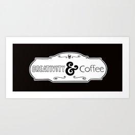 Creativity and Coffee Art Print