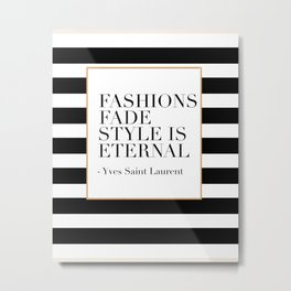 FASHION WALL ART, Fashions Fade Style Is Eternal,Fashion Illustration,Modern Art Metal Print