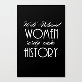 Well Behaved Women - Black Canvas Print