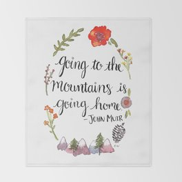 Going to the Mountains is Going Home Throw Blanket