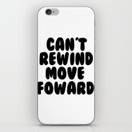 Can't Rewind iPhone Skin