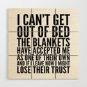 I CAN'T GET OUT OF BED THE BLANKETS HAVE ACCEPTED ME AS ONE OF THEIR OWN by creativeangel