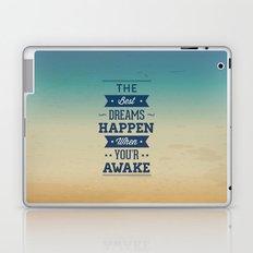 The best dreams happen when you're awake Laptop & iPad Skin