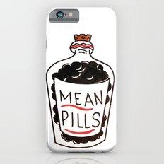 Mean Pills  Slim Case iPhone 6s