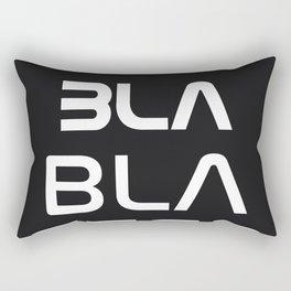Bla Bla Bla ster Rectangular Pillow