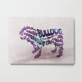 Bulldog Typography Art / Watercolor Painting Metal Print