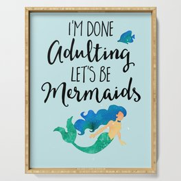 Done Adulting Mermaids Funny Quote Serving Tray