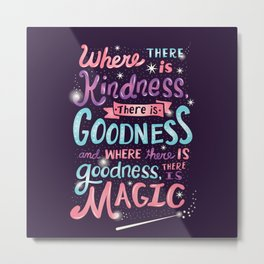 Kindness, Goodness, & Magic Metal Print