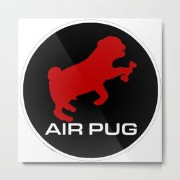 AIR PUG Metal Print