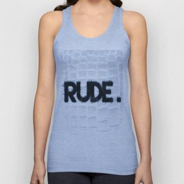 WHY YOU GOTTA BE SO RUDE Unisex Tank Top