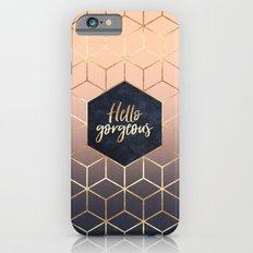 Hello Gorgeous Slim Case iPhone 6