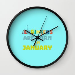 Engineers are born in January T-Shirt Dcu85 Wall Clock