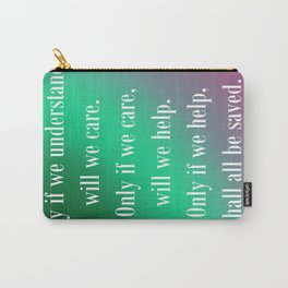 Understand Care Help Save Carry-All Pouch