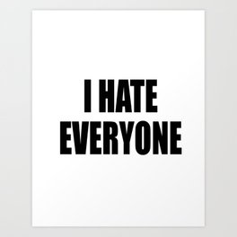 I Hate Everyone - White - Hipster - Swag -   White Case (C) Andre Gif Art Print
