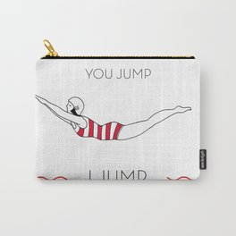 You Jump I jump Vintage swimmer Carry-All Pouch