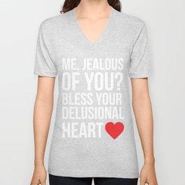 Me Jealous of You Bless Your Delusional Little Heart T Shirt Unisex V-Neck