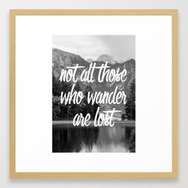 not all those who wander are lost Framed Art Print